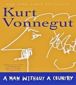 Kurt Vonnegut - A Man Without a Country Quotes