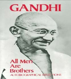 Mahatma Gandhi - All Men are Brothers Quotes