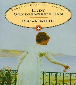 Oscar Wilde - Lady Windermere's Fan Quotes