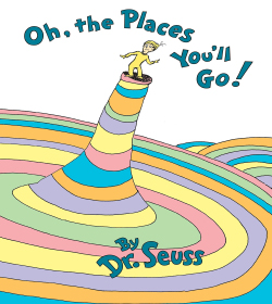 Dr. Seuss - Oh, the Places You'll Go! Quotes