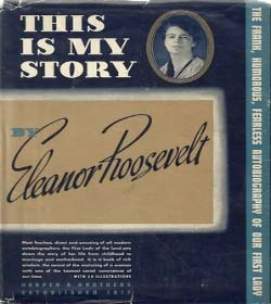 Eleanor Roosevelt - This is My Story Quotes