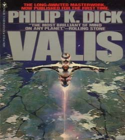 Philip K. Dick - VALIS Quotes