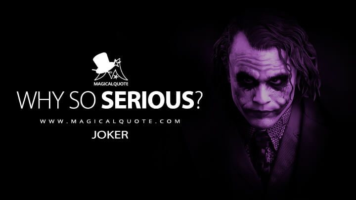 Why So Serious? - Joker (The Dark Knight Quotes)