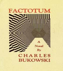 Charles Bukowski - Factotum Quotes