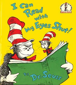 Dr. Seuss - I Can Read With My Eyes Shut! Quotes