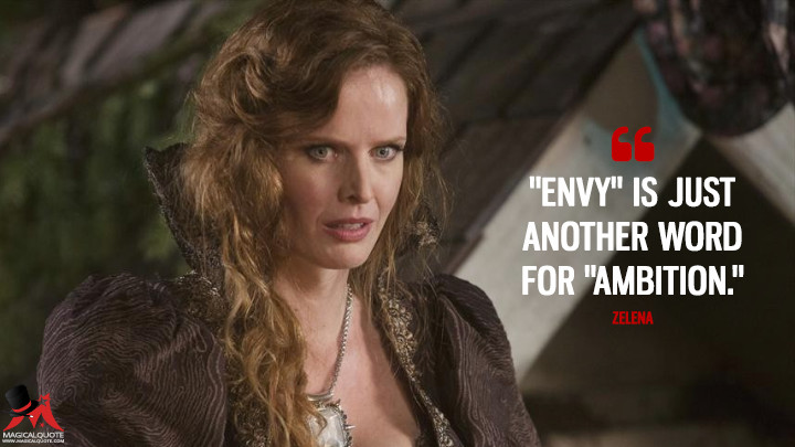 """""""Envy"""" is just another word for """"ambition."""" - Zelena (Once Upon a Time Quotes)"""