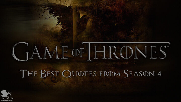 Game of Thrones: The Best Quotes from Season 4