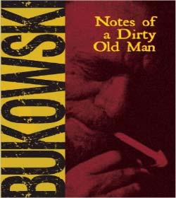 Charles Bukowski - Notes of a Dirty Old Man Quotes