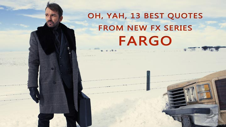 Oh, yah, 13 Best Quotes from New FX Series Fargo