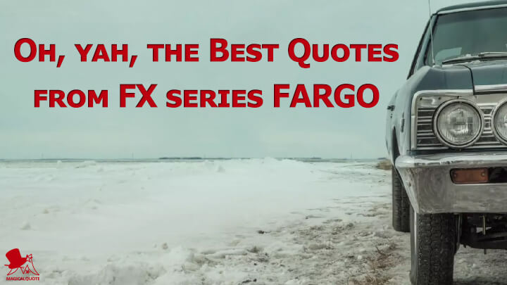 Oh, yah, the Best Quotes from FX Series Fargo