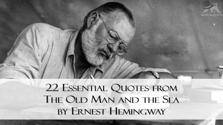 Sailing Quotes Hemingway Quotesgram: 22 Essential Quotes From The Old Man And The Sea By Ernest