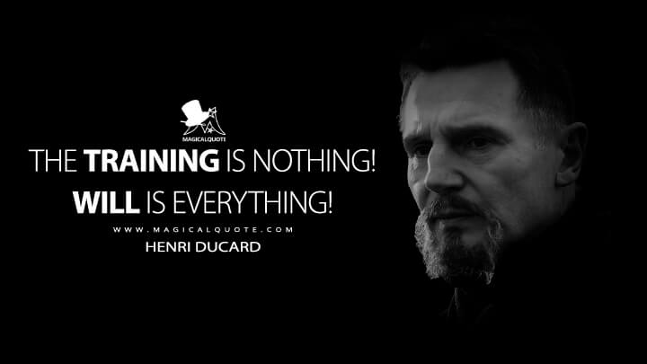 The training is nothing! Will is everything! - Henri Ducard (Batman Begins Quotes)