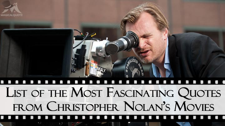 List-of-the-Most-Fascinating-Quotes-from-Christopher-Nolans-Movies