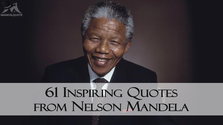61 Inspiring Quotes from Nelson Mandela