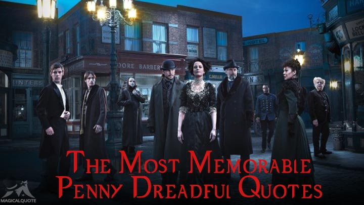 The Most Memorable Penny Dreadful Quotes