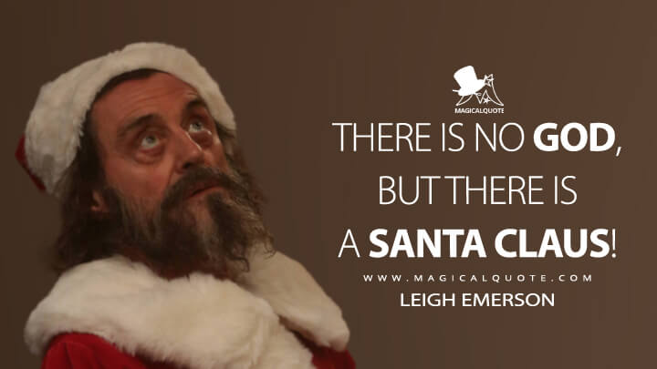 There is no God, but there is a Santa Claus! - Leigh Emerson (American Horror Story Quotes)