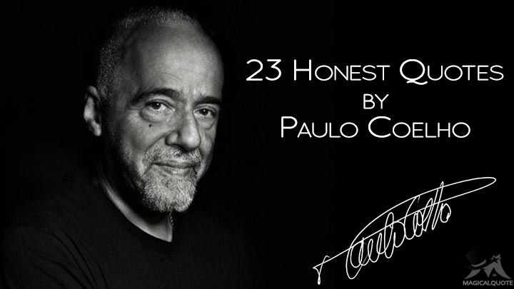 23 Honest Quotes by Paulo Coelho