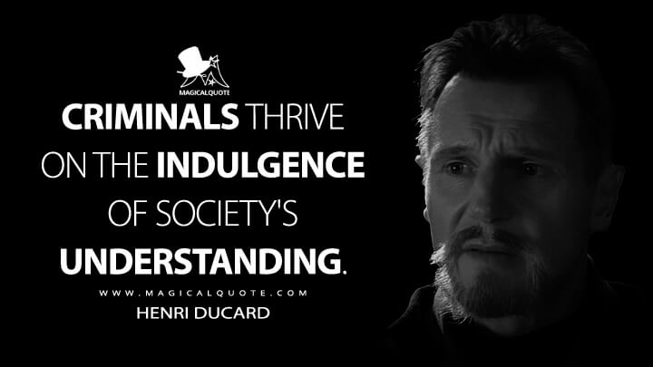 Criminals thrive on the indulgence of society's understanding. - Henri Ducard (Batman Begins Quotes)