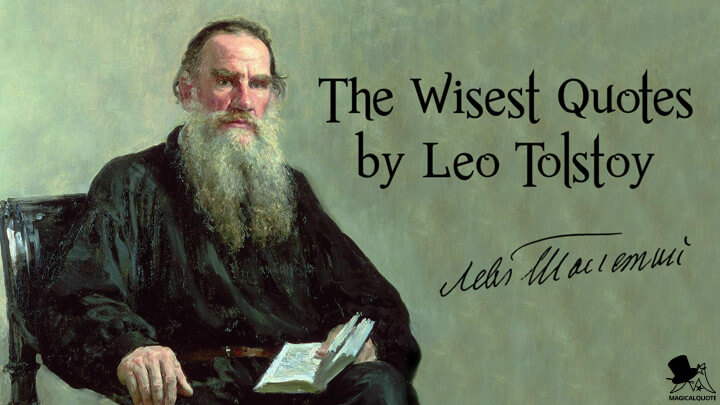 The Wisest Quotes By Leo Tolstoy