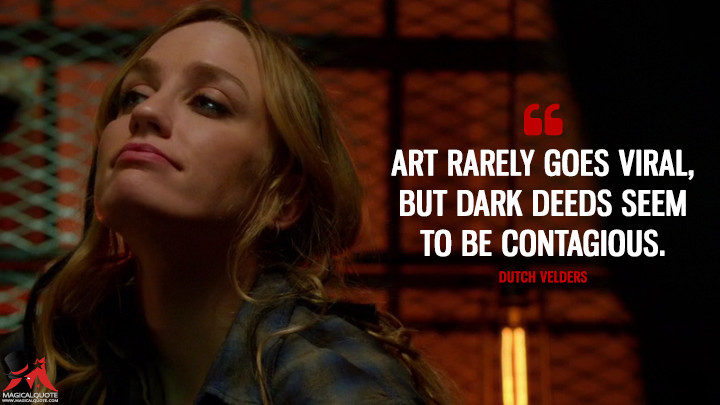 Dutch Velders Season 2 - Art rarely goes viral, but dark deeds seem to be contagious. (The Strain Quotes)