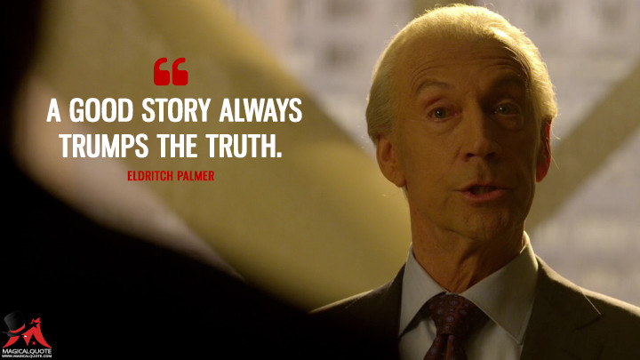 Eldritch Palmer Season 1 - A good story always trumps the truth. (The Strain Quotes)