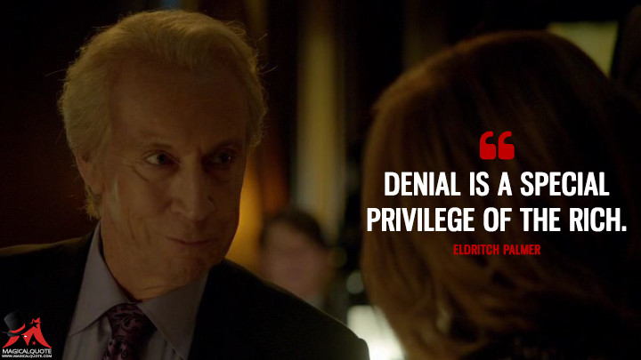 Eldritch Palmer Season 2 - Denial is a special privilege of the rich. (The Strain Quotes)
