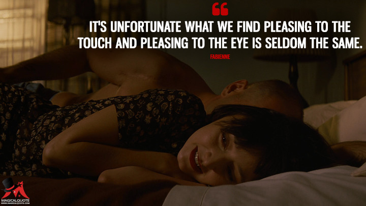 It's unfortunate what we find pleasing to the touch and pleasing to the eye is seldom the same. - Fabienne (Pulp Fiction Quotes)