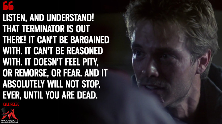 Listen,-and-understand!-That-Terminator-is-out-there!-It-can-not-be-bargained-with.