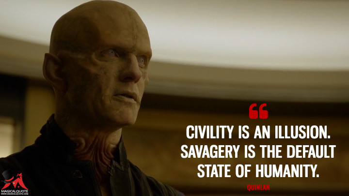 Quinlan Season 3 - Civility is an illusion. Savagery is the default state of humanity. (The Strain Quotes)