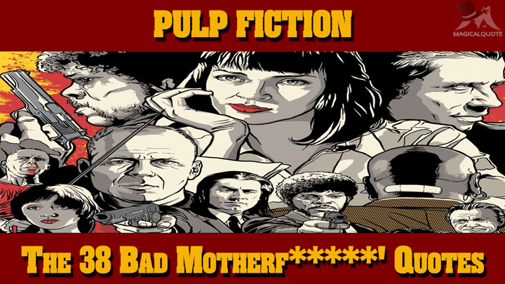 Pulp Fiction: The 38 Bad Motherf*****' Quotes