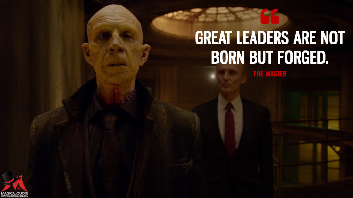 The Master Season 4 - Great leaders are not born but forged. (The Strain Quotes)