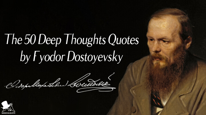 The 50 Deep Thoughts Quotes by Fyodor Dostoyevsky