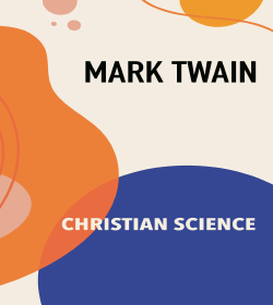 Mark Twain - Christian Science Quotes