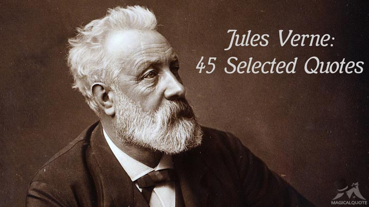 Jules Verne 45 Selected Quotes Magicalquote