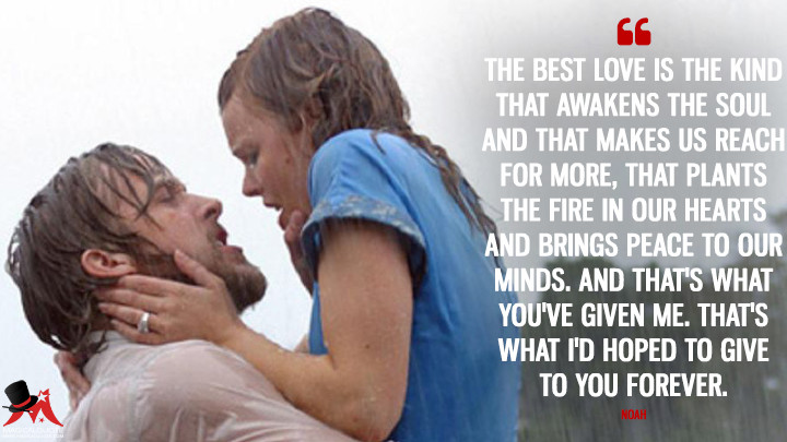 The best love is the kind that awakens the soul and that makes us reach for more