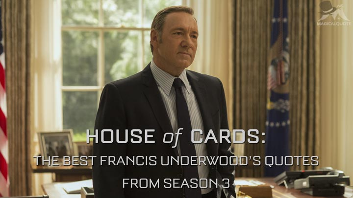 House of Cards: The Best Francis Underwood's Quotes from Season 3