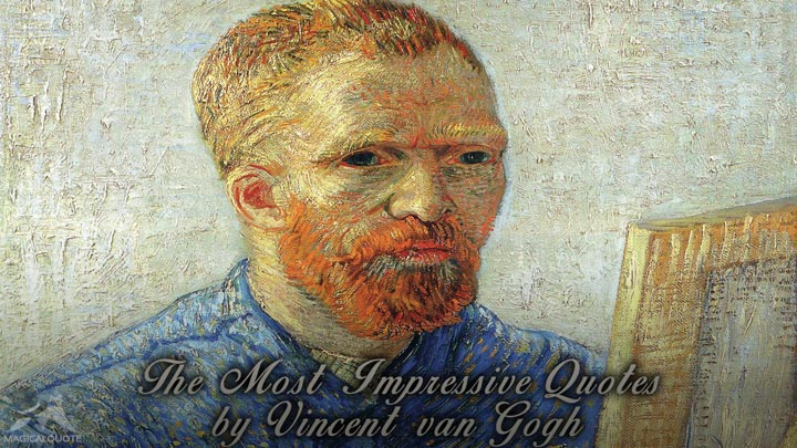 The Most Impressive Quotes by Vincent van Gogh