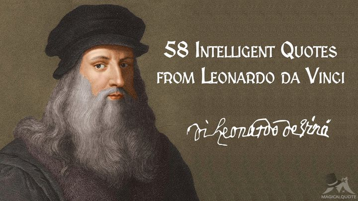 58 Intelligent Quotes from Leonardo da Vinci