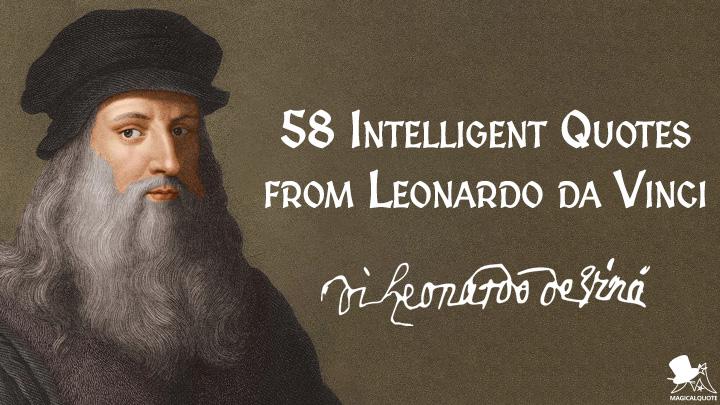 58 Intelligent Quotes from Leonardo da Vinci