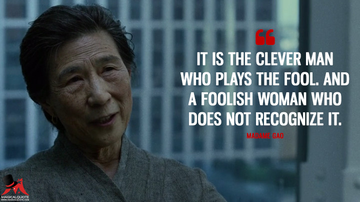 Madame Gao Season 1 - It is the clever man who plays the fool. And a foolish woman who does not recognize it. (Daredevil Quotes)