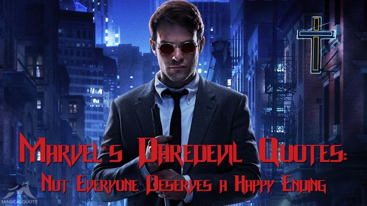 Marvel's Daredevil Quotes: Not Everyone Deserves a Happy Ending