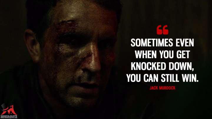 Jack Murdock Season 1 - Sometimes even when you get knocked down, you can still win. (Daredevil Quotes)