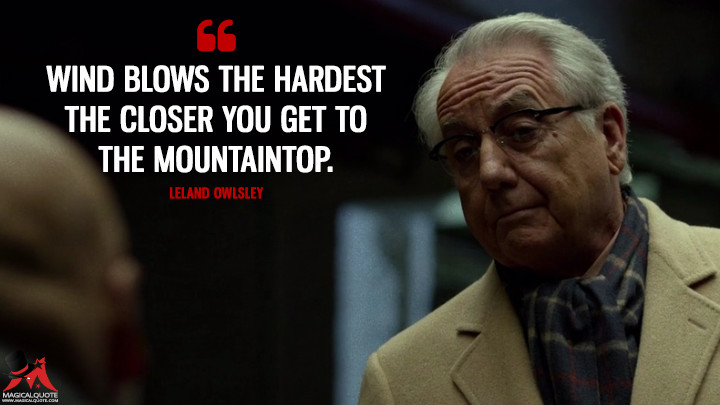 Leland Owlsley Season 1 - Wind blows the hardest the closer you get to the mountaintop. (Daredevil Quotes)