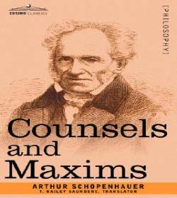 Arthur Schopenhauer - Counsels and Maxims Quotes