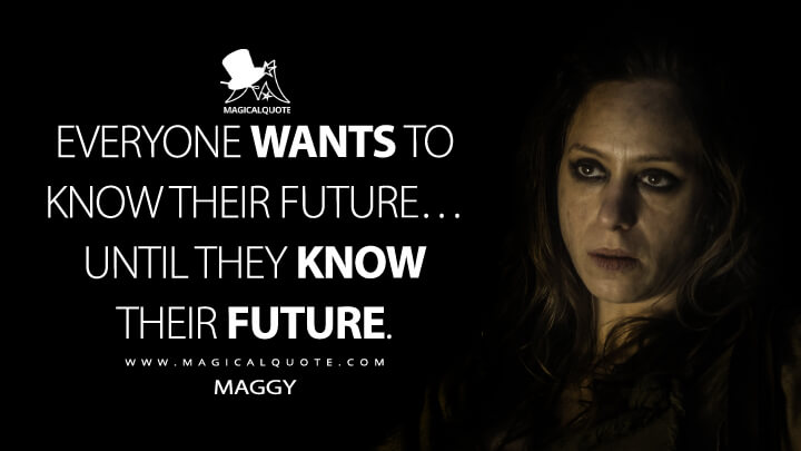 Everyone-wants-to-know-their-future...-until-they-know-their-future.