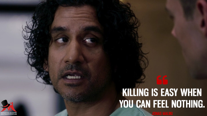 Killing is easy when you can feel nothing. - Jonas Maliki (Sense8 Quotes)