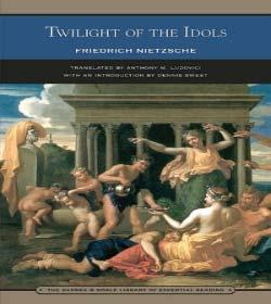 "Nietzsche's ""Twilight of the Idols"" (A Brief Interaction)"