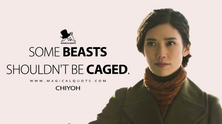 Some beasts shouldn't be caged. - Chiyoh (Hannibal Quotes)