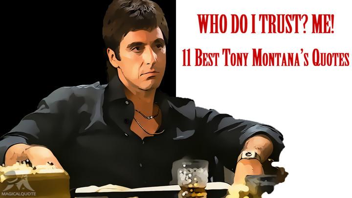 Who do I trust? Me! 11 Best Tony Montana Quotes