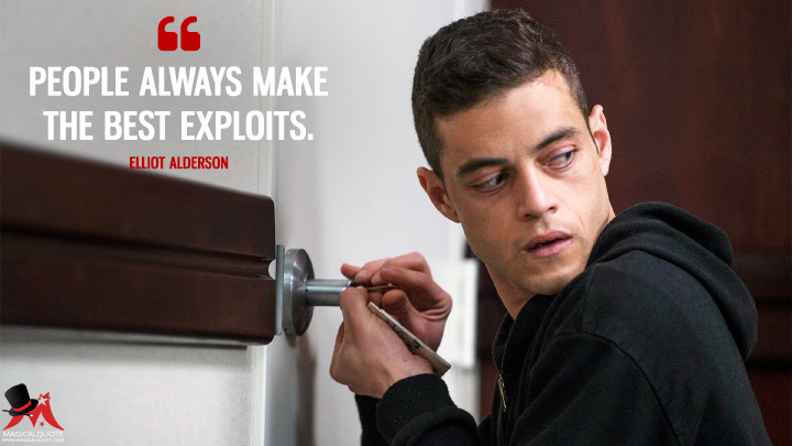 People always make the best exploits. - Elliot Alderson (Mr. Robot Quotes)